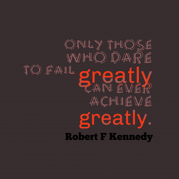Robert F. Kennedy quote about challenge.