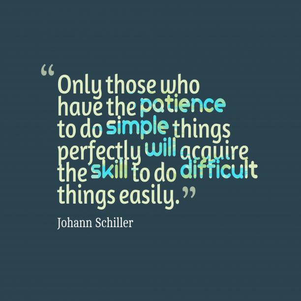 Johann Schiller quote about patience.