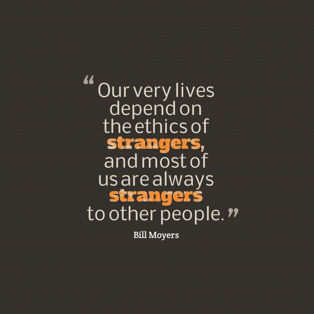 Bill Moyers 's quote about . Our very lives depend on…
