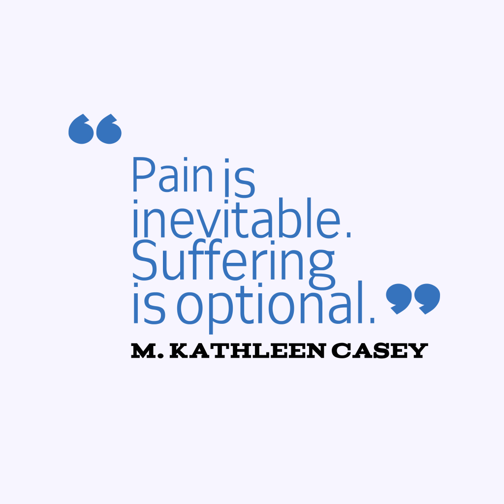Pain is inevitable.