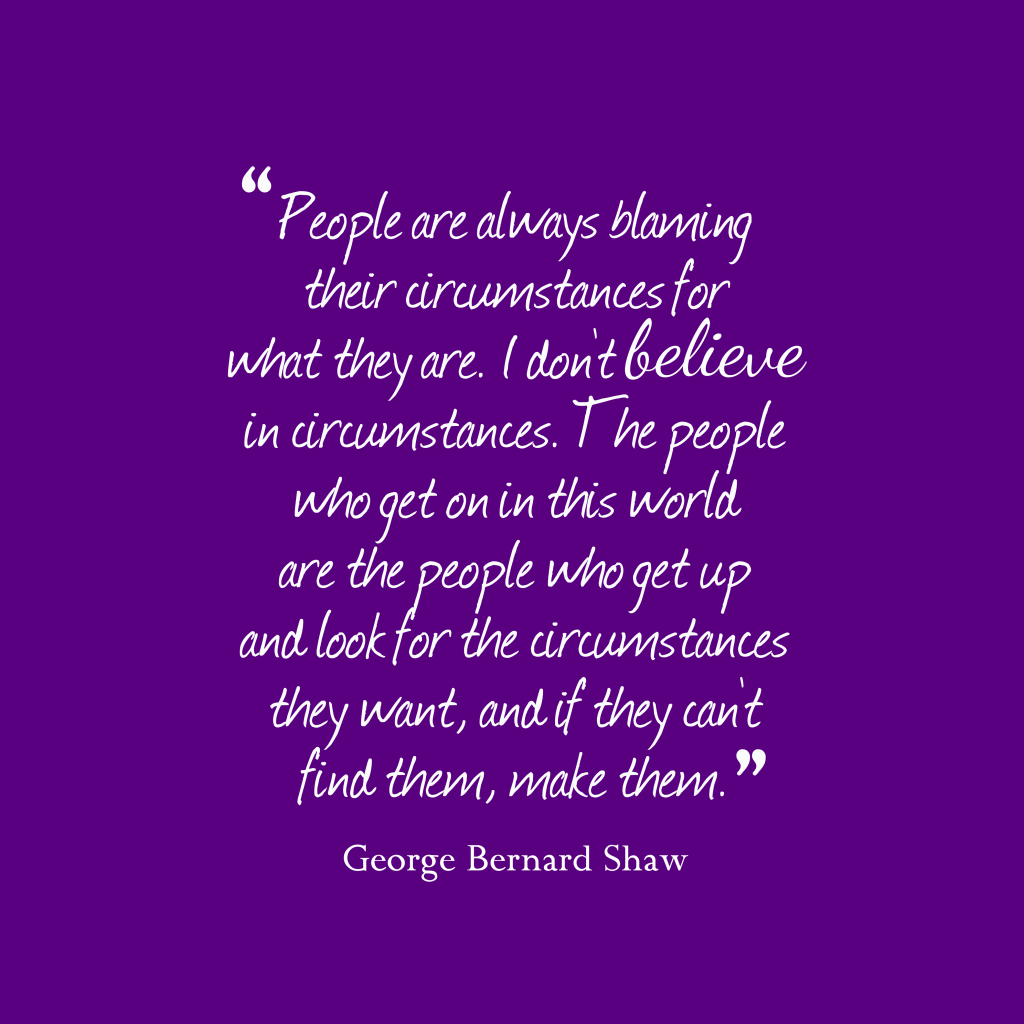 George Bernard Shaw quote about overcoming.