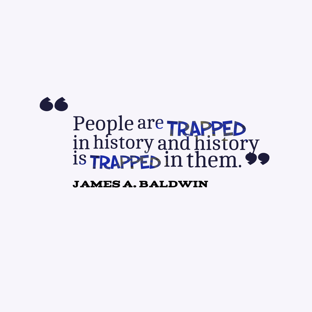 James A. Baldwin quote about history.
