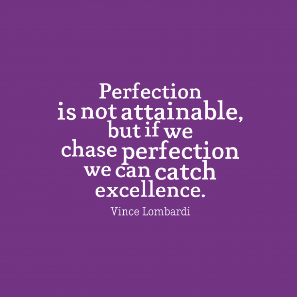 Vince Lombardi quote about perfection.