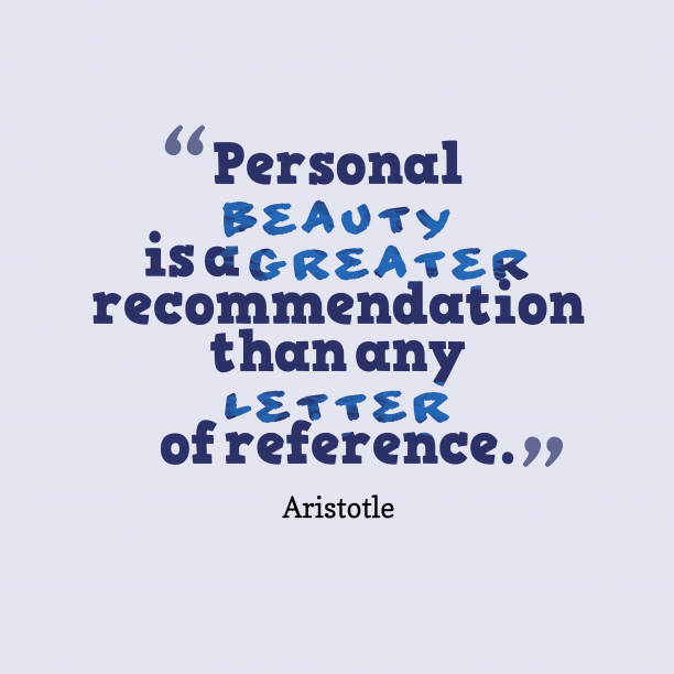 Aristotle 's quote about . Personal beauty is a greater…
