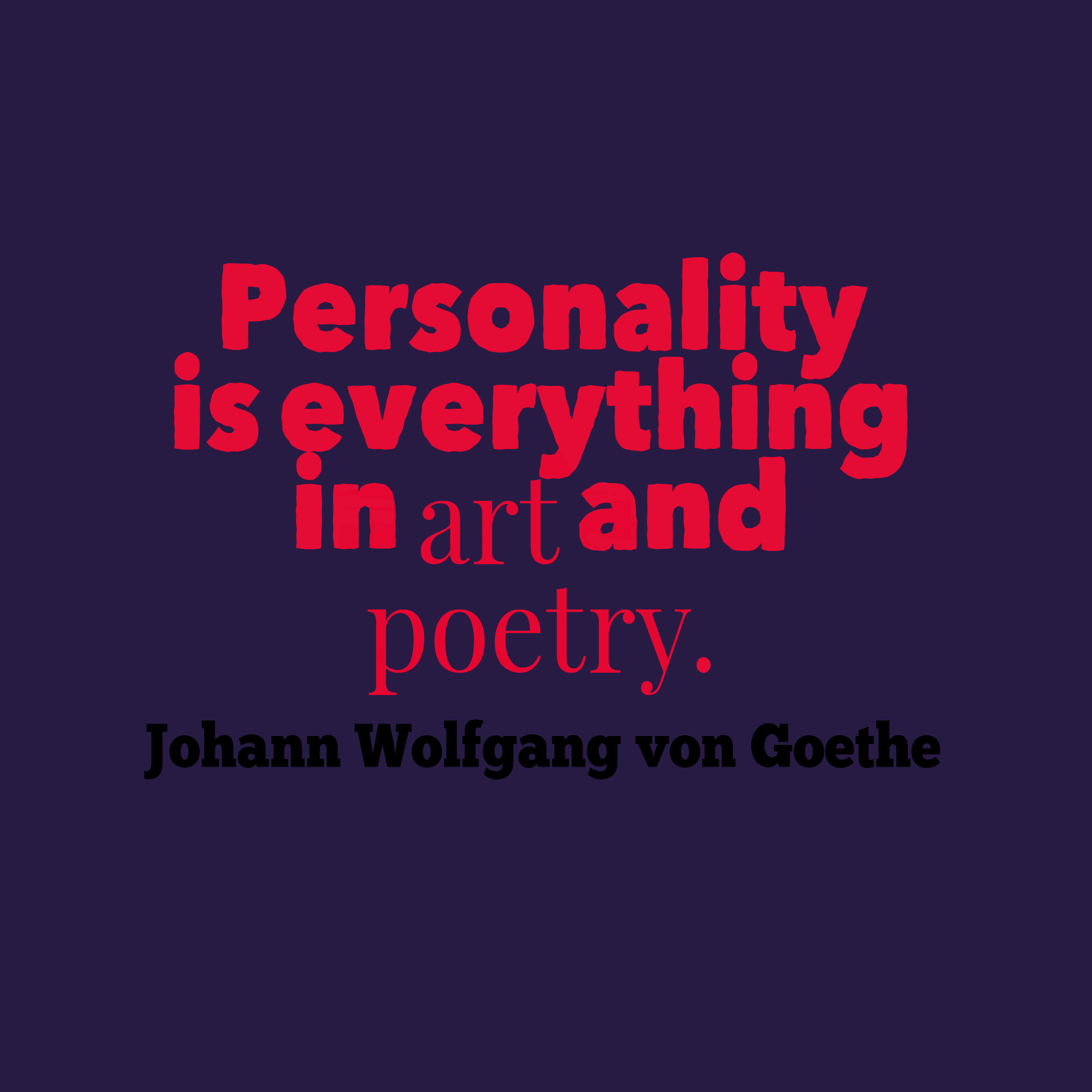 Quotes image of Personality is everything in art and poetry.
