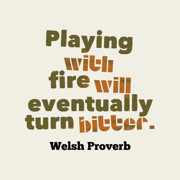 Welsh proverb about risk.