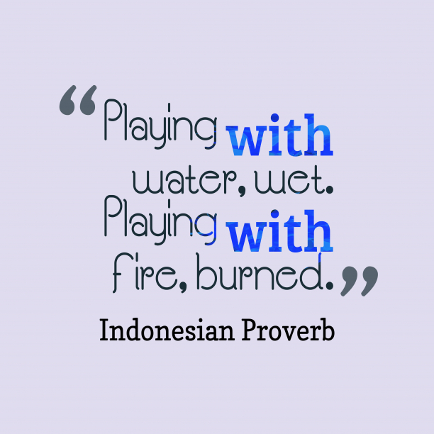 indonesian proverb about risk.
