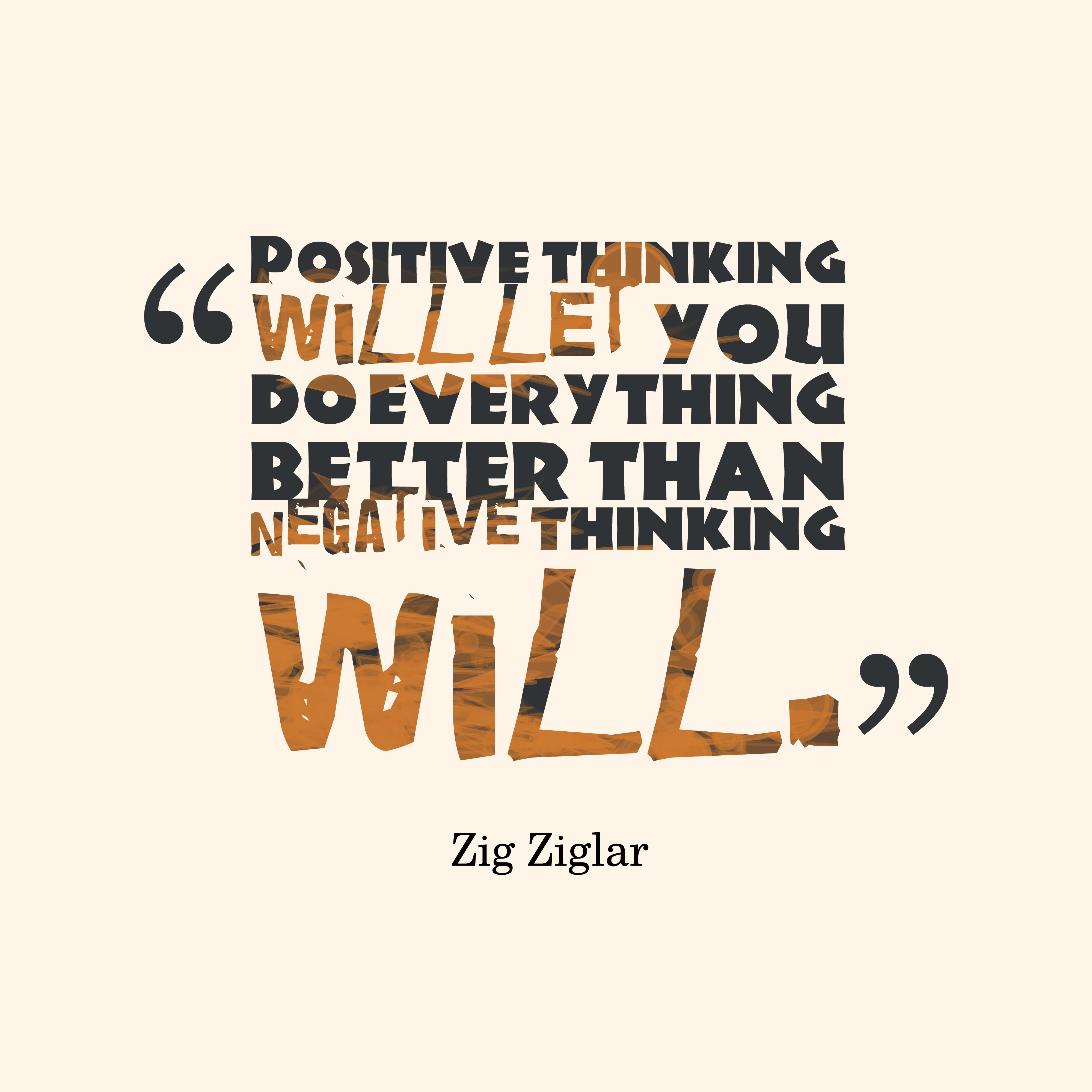 Quotes image of Positive thinking will let you do everything better than negative thinking will.