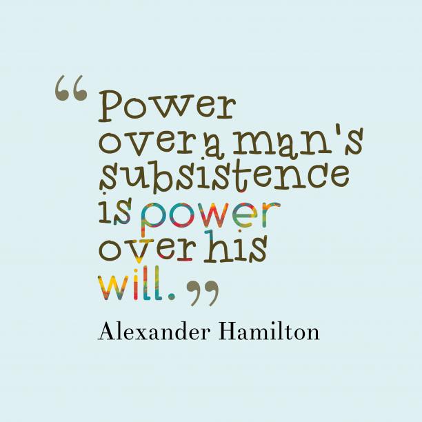 Alexander Hamilton quote about power.