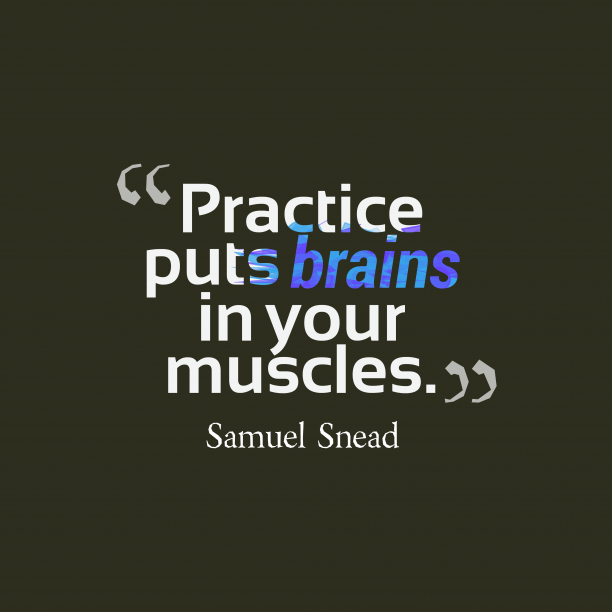 Samuel Snead quote about practice.