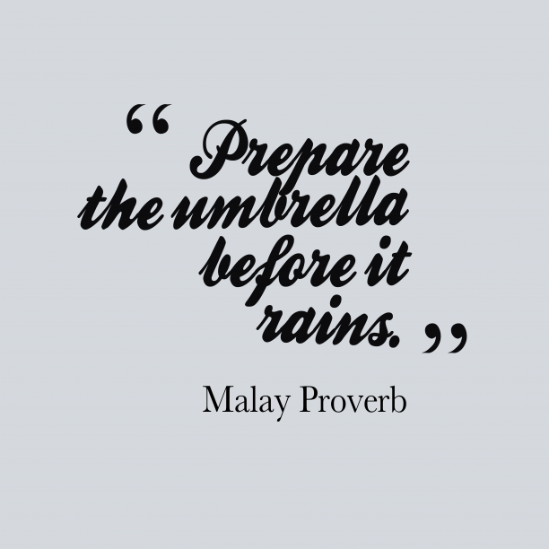 Malay wisdom about preparation.