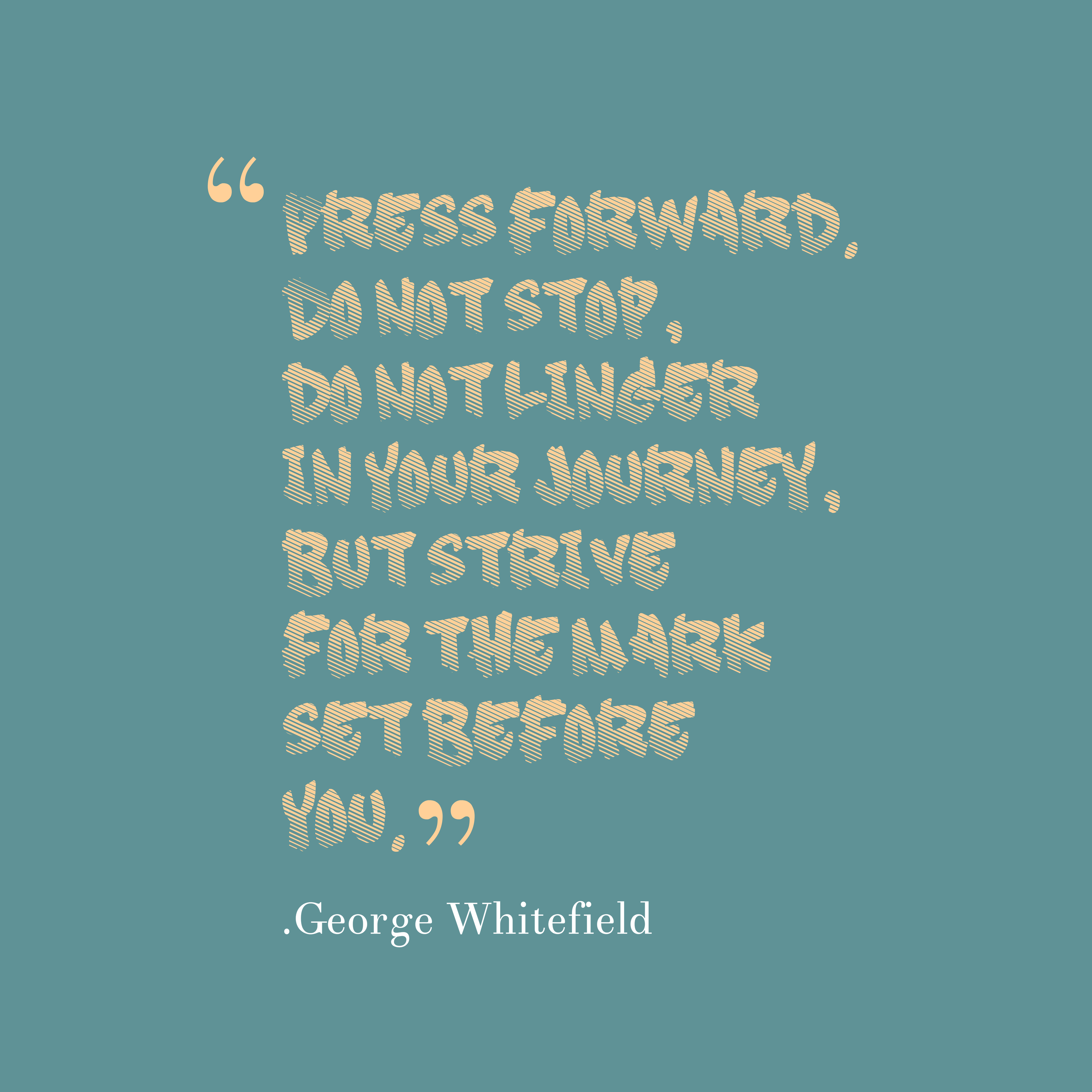 George Whitefield Quote About Journey