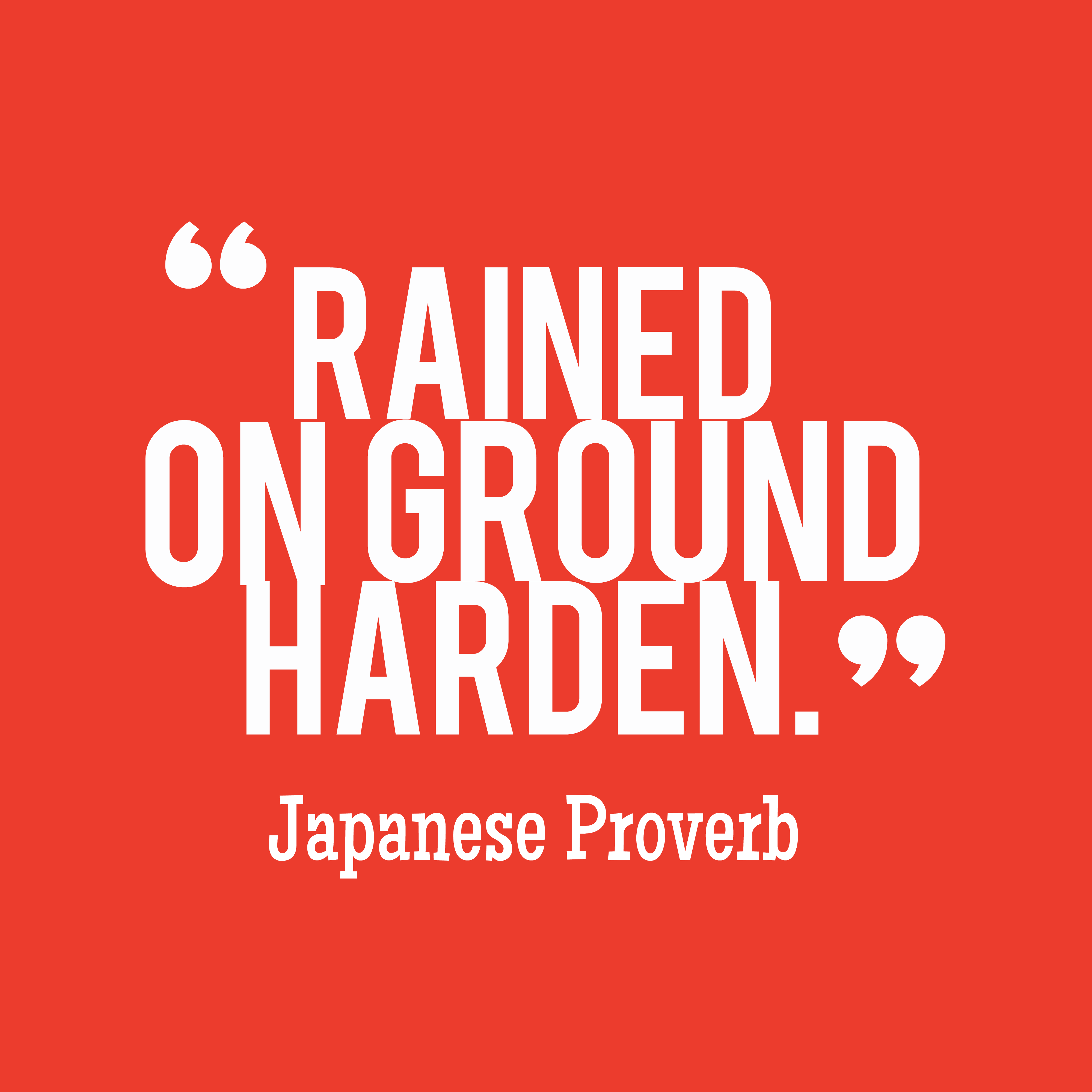 Quotes image of Rained on ground harden.