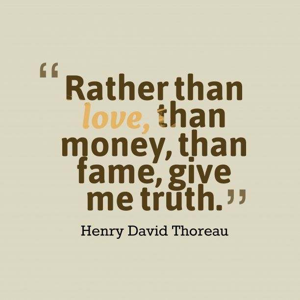 Henry David Thoreau quote about truth.