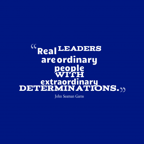 John Seaman Garns quote about leader.