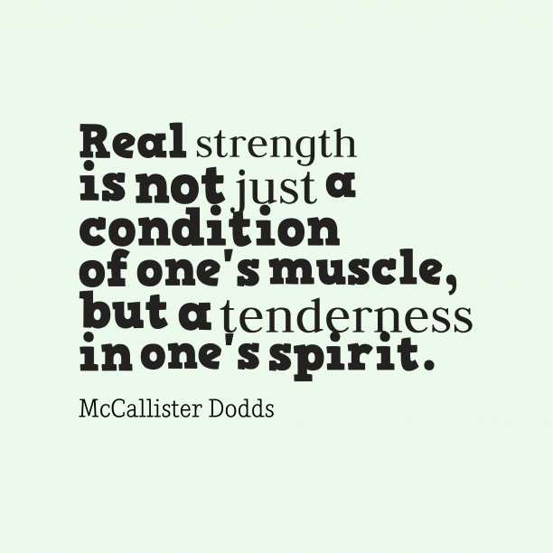 McCallister Dodds quote about strength.