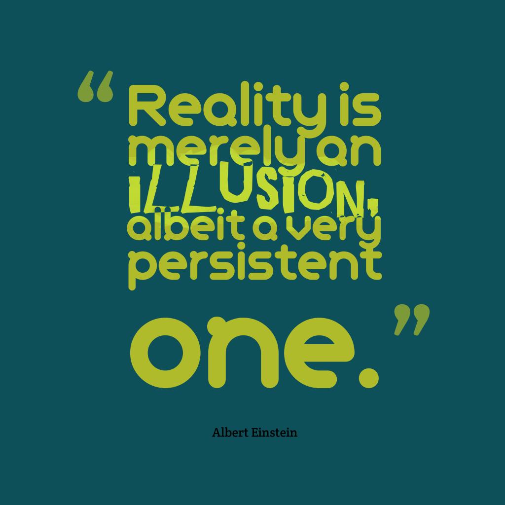 Albert Einstein quote about illusion.