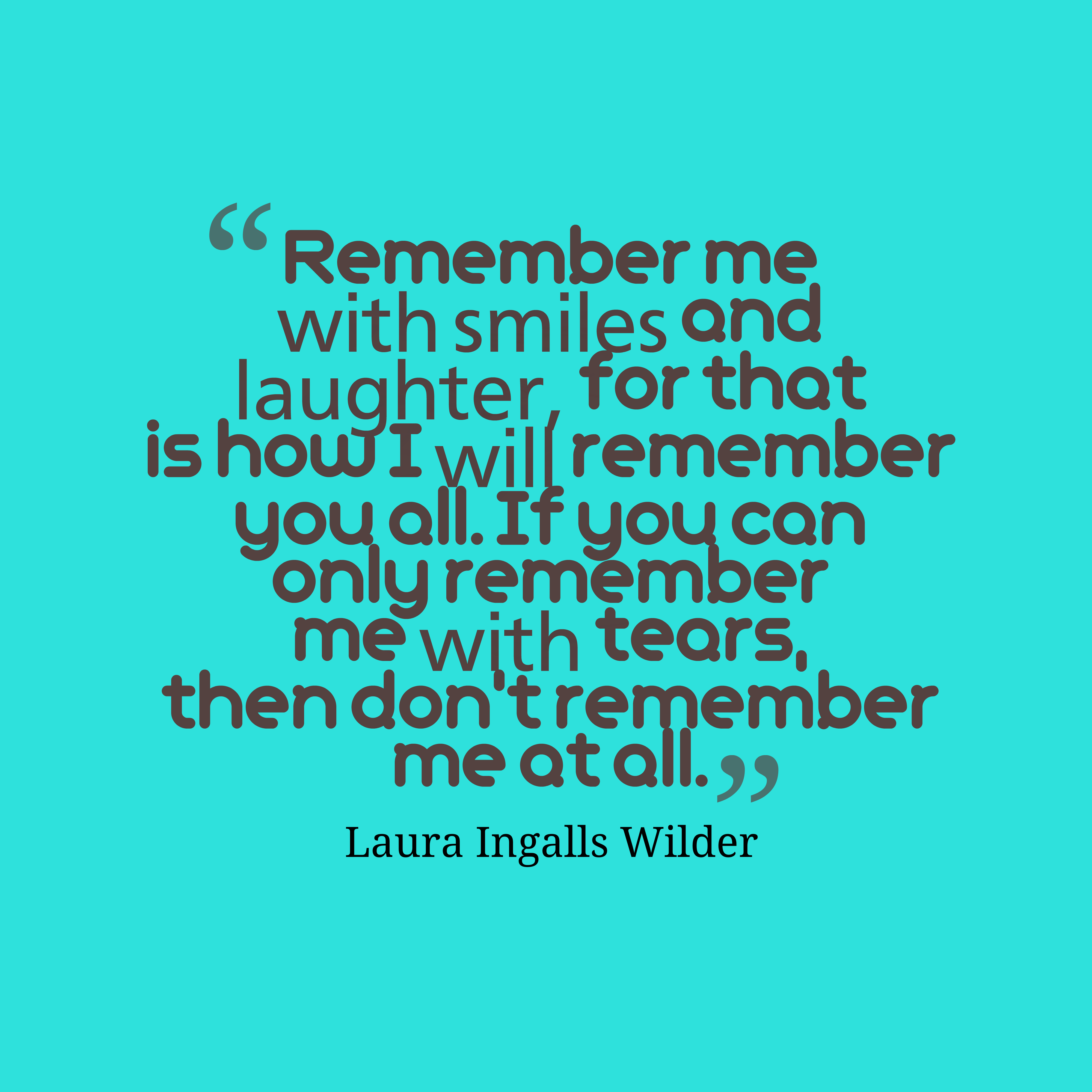 Laura Ingalls Wilder Quote About Remember