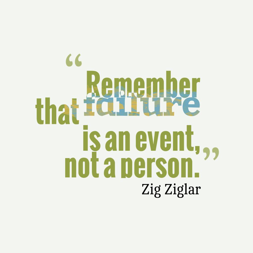 Zig Ziglarquote about failure.