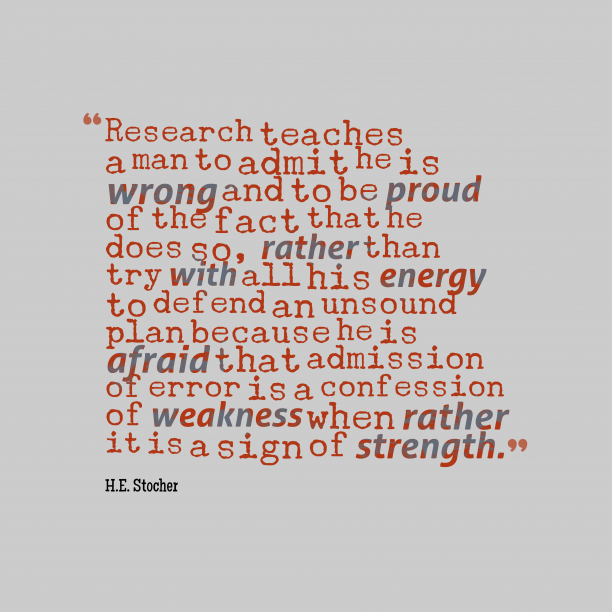 H.E. Stocher 's quote about . Research teaches a man to…