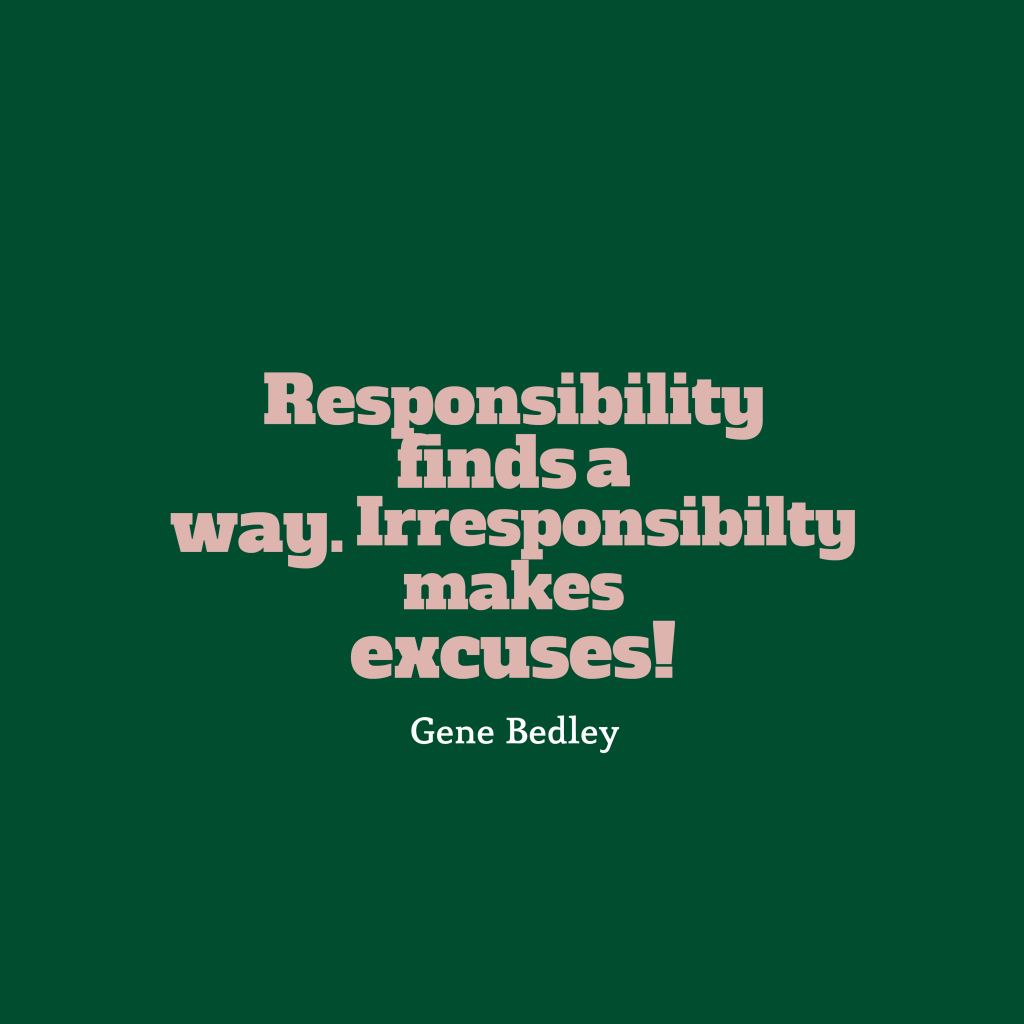 Gene Bedley quote about responsibility.