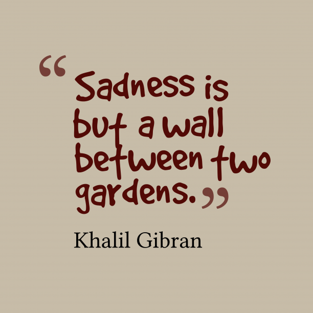 Khalil Gibran quote about sad