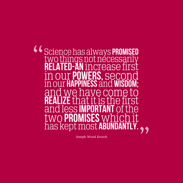 Joseph Wood Krutch quote about science.