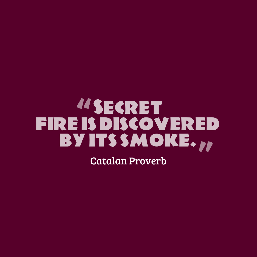 Catalan proverb about issues.