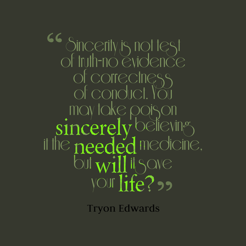 Tryon Edwards quote about sincerity.