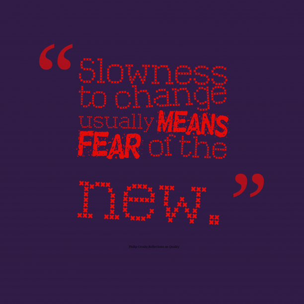 Slowness to change