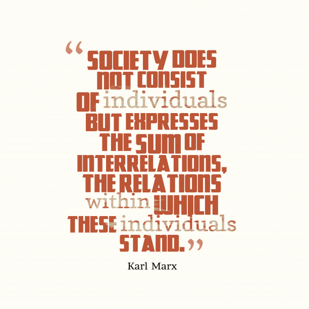 Karl Marx quote about society.