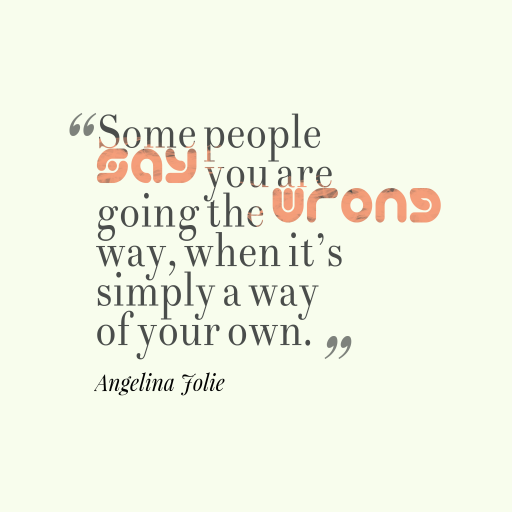 Angelina Jolie quote about way.