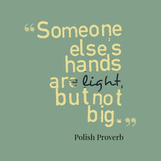 Polish wisdom about help.
