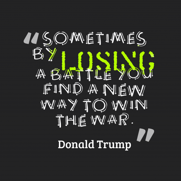 Donald Trump quote about win.
