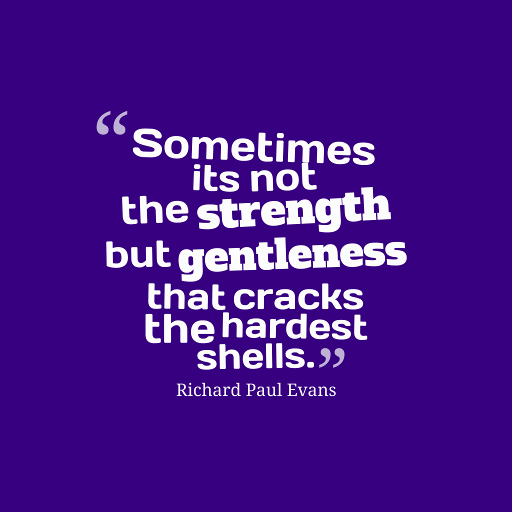 Richard Paul Evans quote about gentleness.