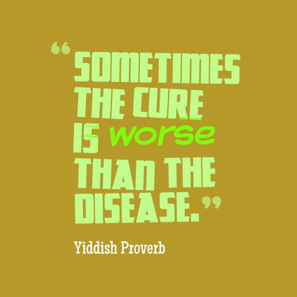 Yiddish wisdom about disease.