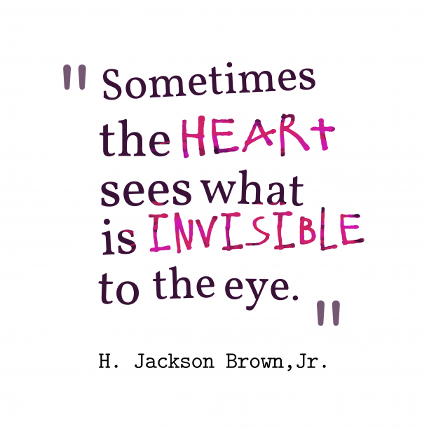 Jr. 's quote about . Sometimes the heart sees what…