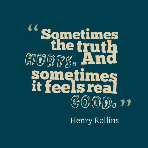 Henry Rollins quote about truth.