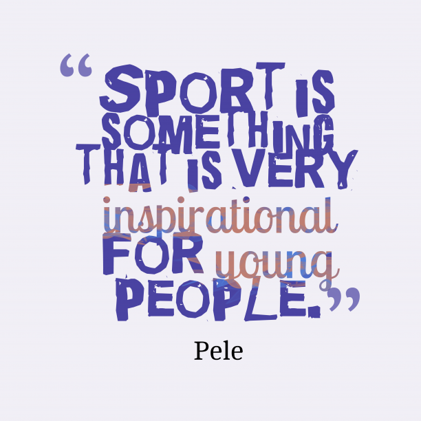 Pele quote about sport.
