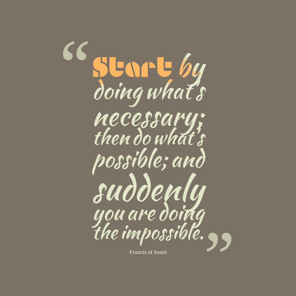 Francis of Assisi quote about start.