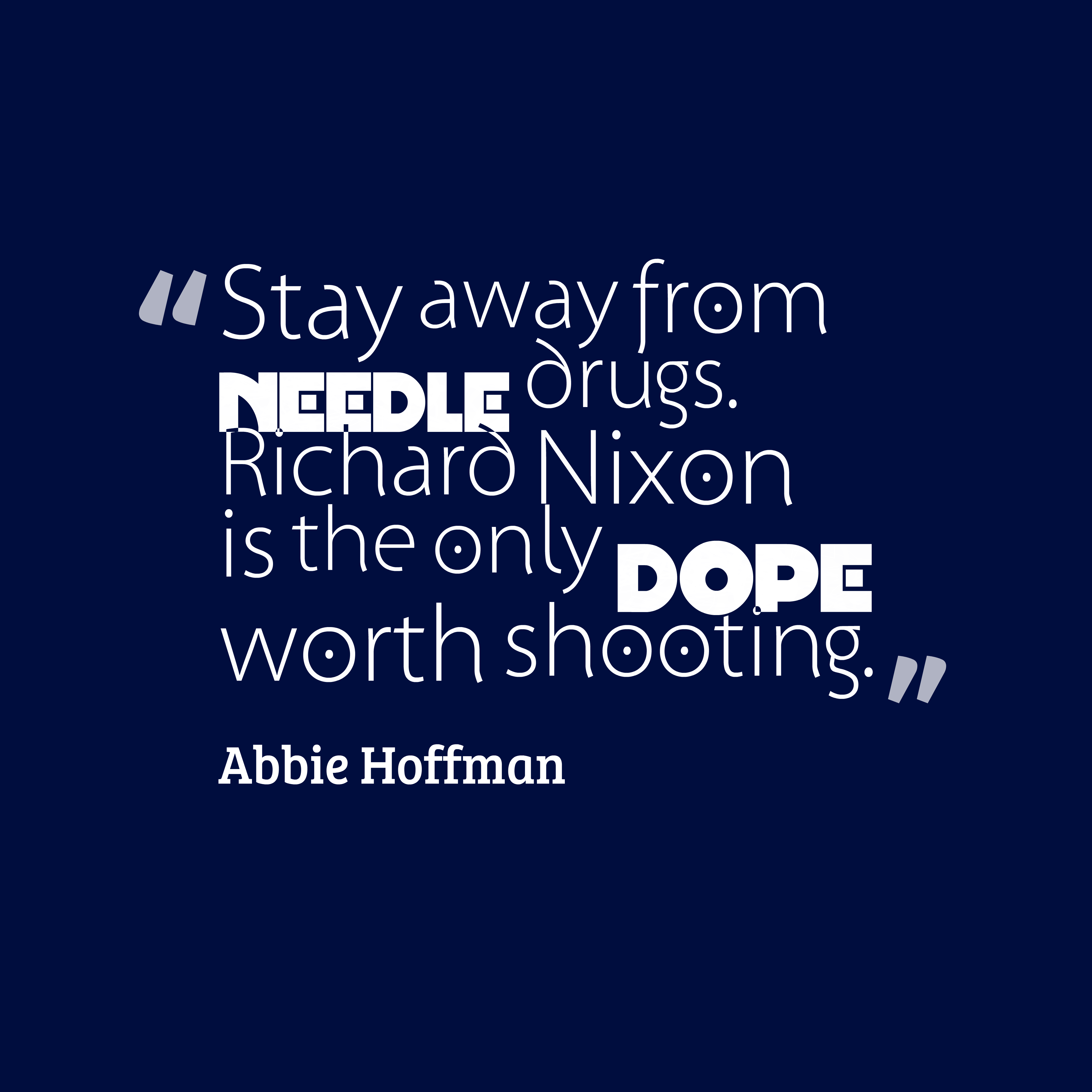 Shooting Quotes 7 Best Abbie Hoffman Quotes Images