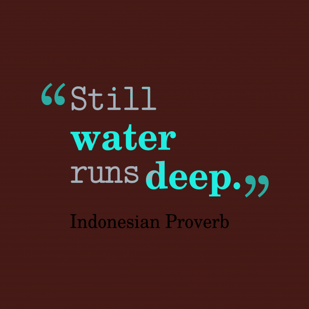 Indonesian wisdom about quiet.