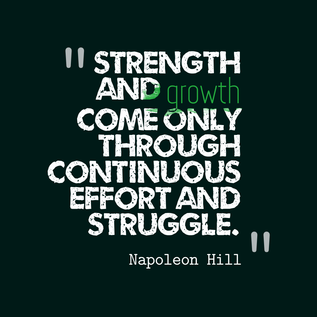 Napoleon Hill quote about strenght.