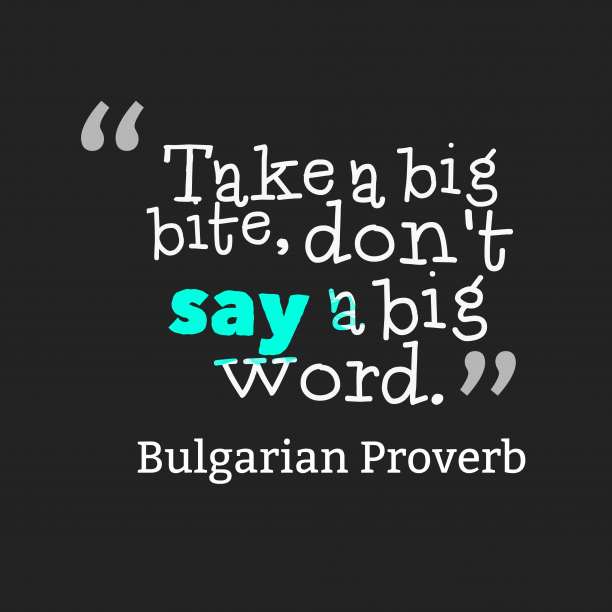 Bulgarian wisdom about action.