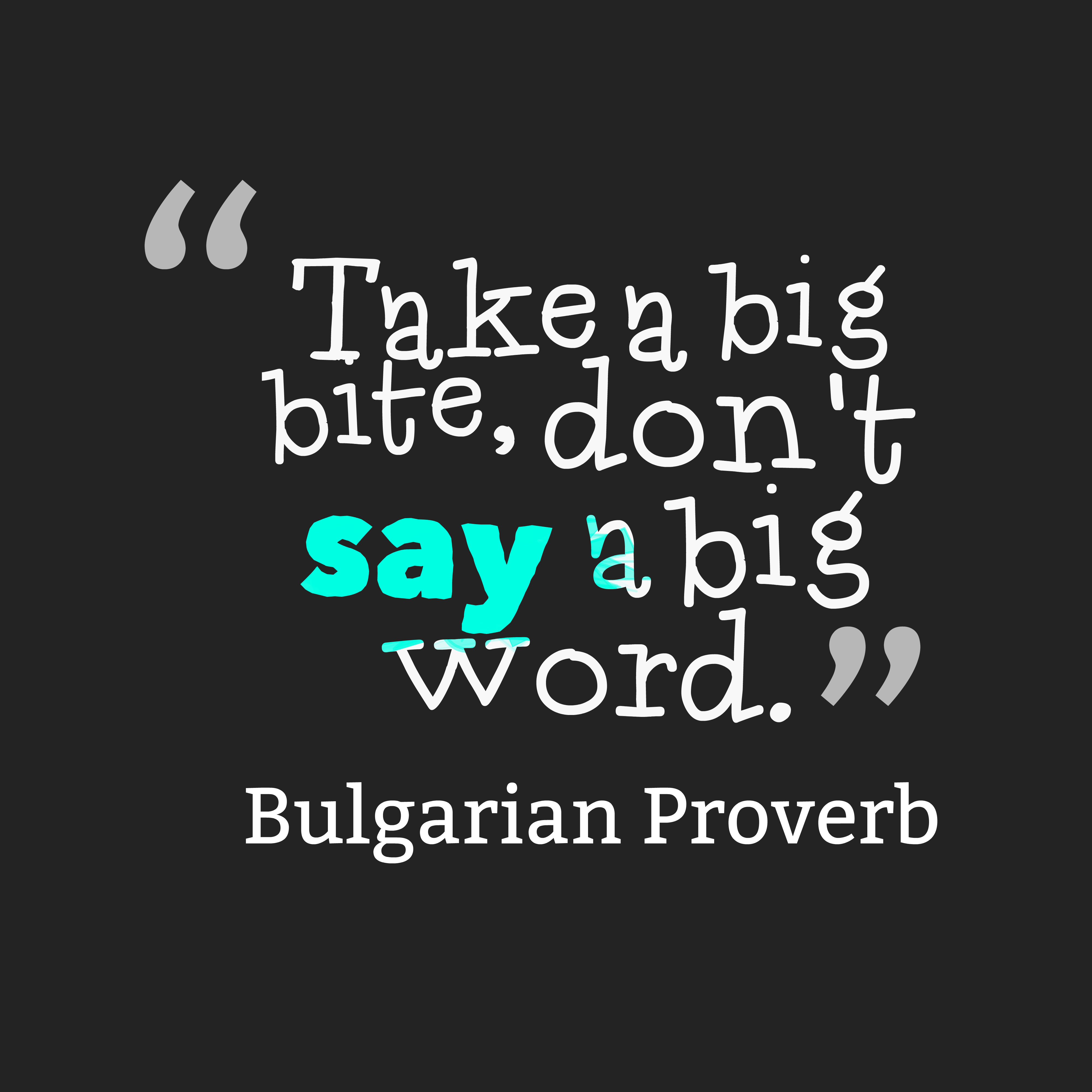 Bite Quotes: Picture » Bulgarian Proverb About Action