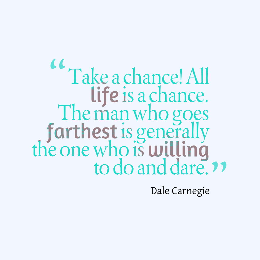 Dale Carnegie quote about chance.
