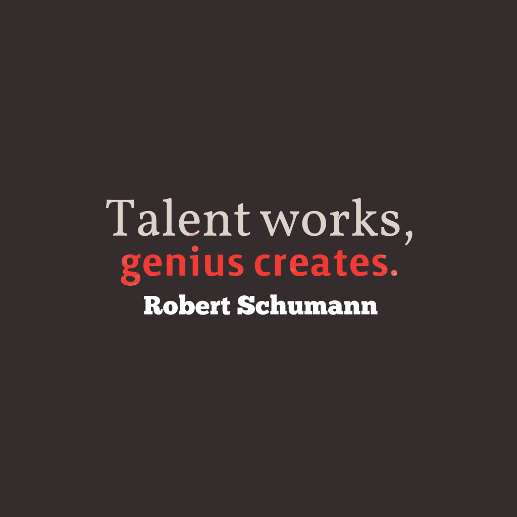 Robert Schumann quote about genius.