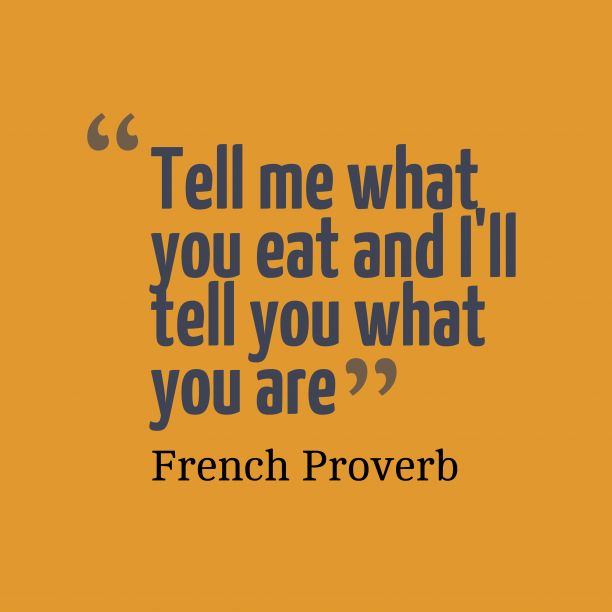 French wisdom about food.