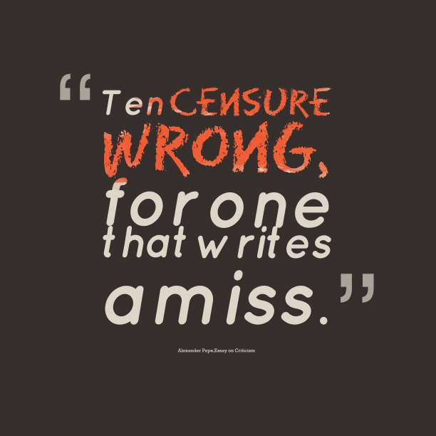 Essay on Criticism 's quote about writing. Ten censure wrong, for one…