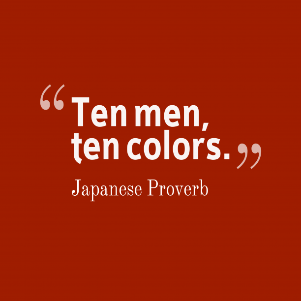 Japanese proverb about different